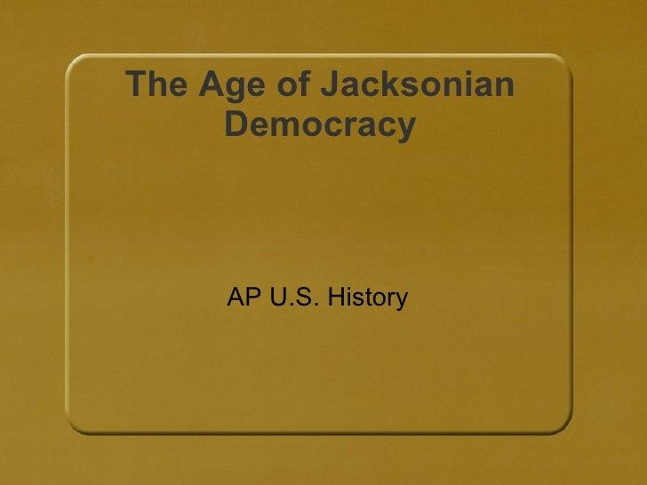The Age of Jacksonian Democracy AP U.S. History