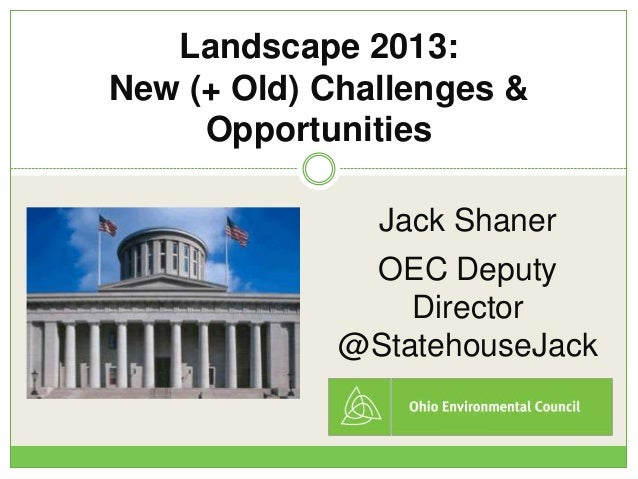 Landscape 2013:New (+ Old) Challenges &     Opportunities               Jack Shaner              OEC Deputy               ...
