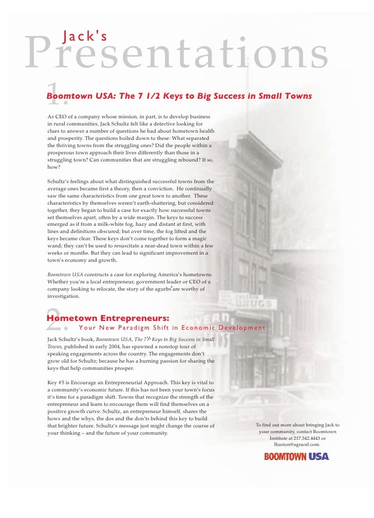 Jack's Presentations 1. Boomtown USA: The 7 1/2 Keys to Big Success in Small Towns  As CEO of a company whose mission, in ...