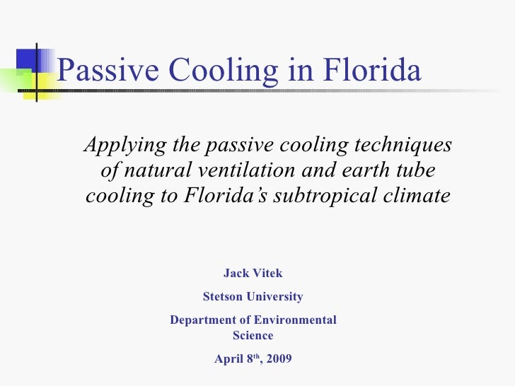 Passive Cooling in Florida   Applying the passive cooling techniques   of natural ventilation and earth tube  cooling to F...