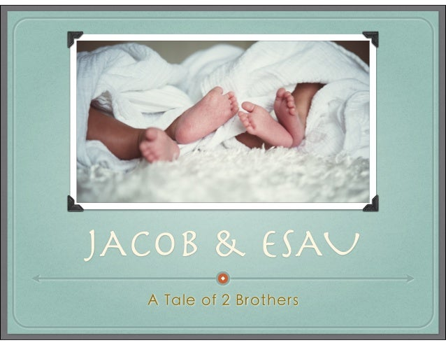 Jacob and Esau: a Tale of 2 Brothers