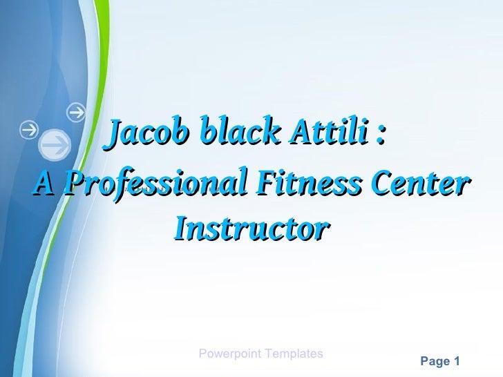 Jacob Attili : A professional Fitness center Instructor