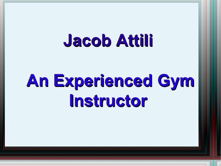 Jacob Attili - An Experienced Gym Instructor