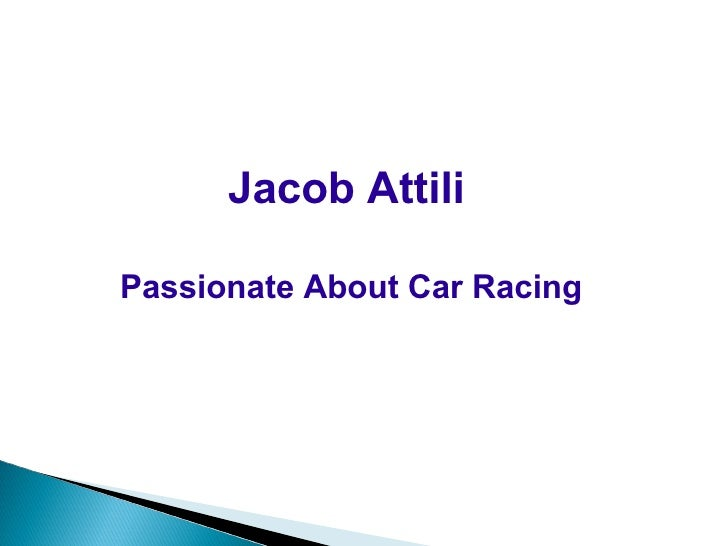 Jacob AttiliPassionate About Car Racing