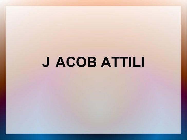J ACOB ATTILI