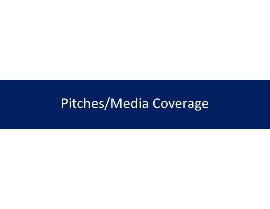 Pitches/Media Coverage           diaCoverage           d