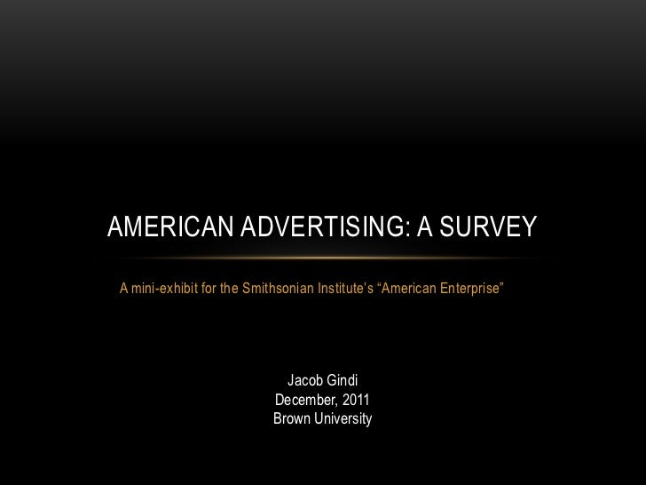 AMERICAN ADVERTISING: A SURVEYA mini-exhibit for the Smithsonian Institute's ―American Enterprise‖                        ...