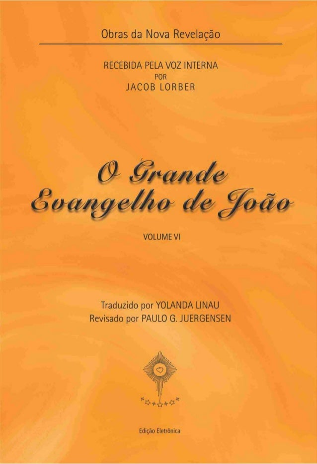 O GRANDE EVANGELHO DE JOÃO          Volume VI