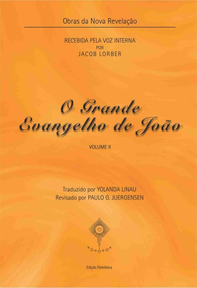 O Grande Evangelho de João – Volume II                                                  1O GRANDE EVANGELHO DE JOÃO       ...