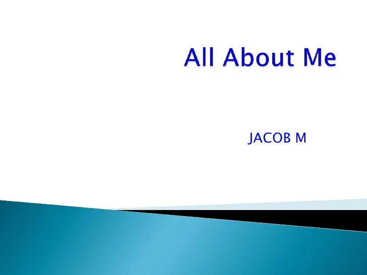All About Me<br />JACOB M<br />