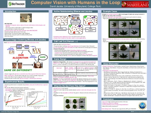 Computer Vision with Humans in the Loop David Jacobs (University of Maryland, College Park) Introduction BIOTRACKER: Combi...