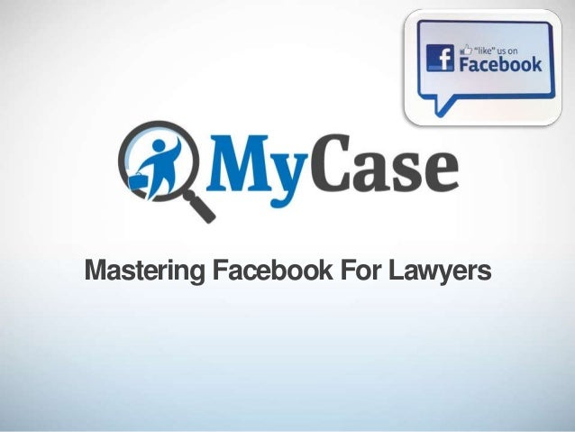 Mastering Facebook For Lawyers