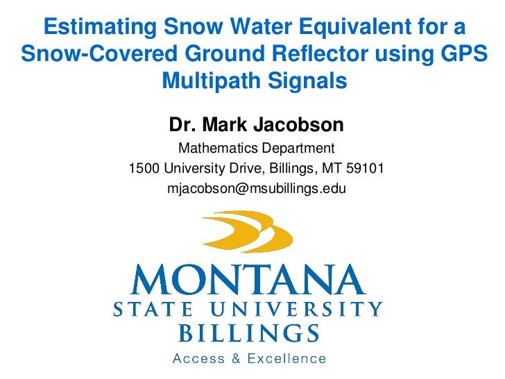 Estimating Snow Water Equivalent for aSnow-Covered Ground Reflector using GPS            Multipath Signals              Dr...