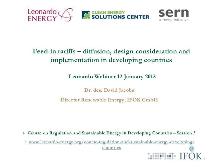 Feed-in tariffs – diffusion, design consideration and       implementation in developing countries                   Leona...