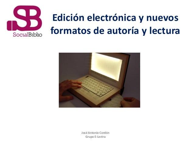 Edición electrónica y los nuevos formatos de autoría y lectura