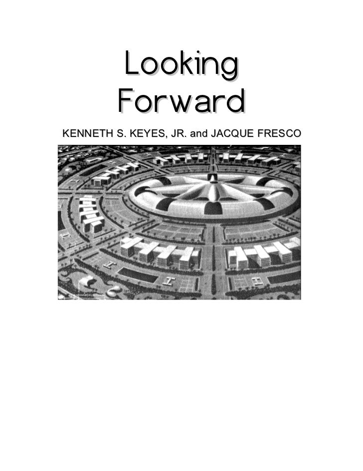 Looking         ForwardKENNETH S. KEYES, JR. and JACQUE FRESCO
