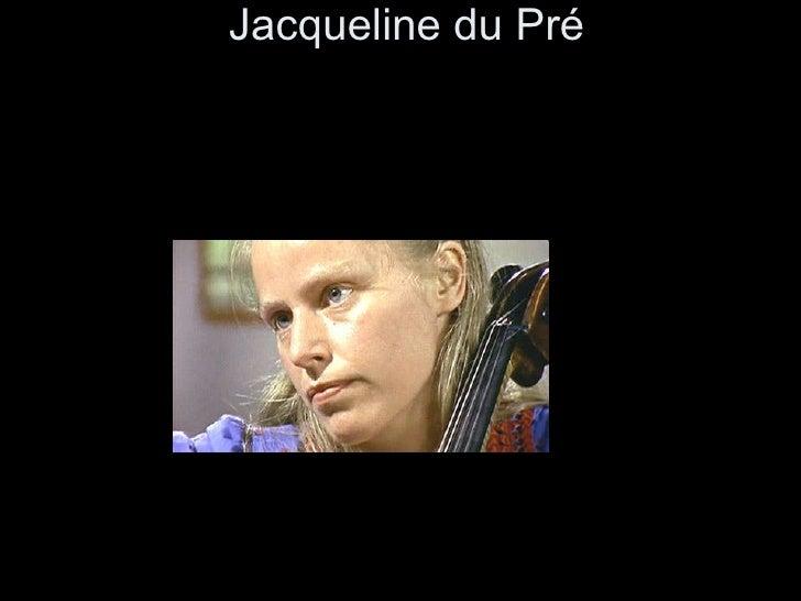 Jacqueline du pre'