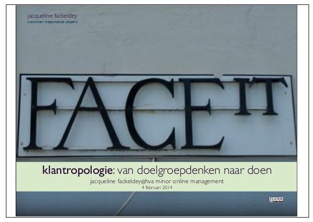 jacqueline fackeldey  customer experience expert  klantropologie: van doelgroepdenken naar doen jacqueline fackeldey@hva m...