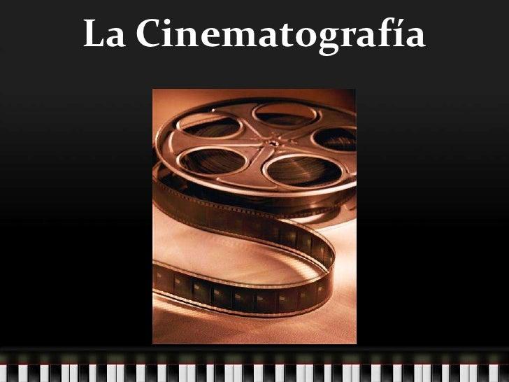 La Cinematografía<br />