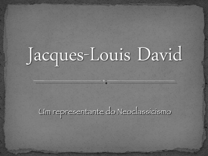 Um representante do Neoclassicismo