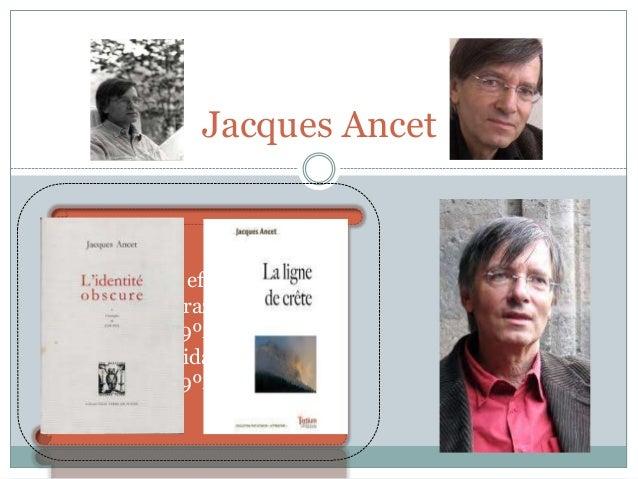 Jacques Ancet  Le travail effectué par: -Mateus Ferraz, numéro 18, 9ºA -Pedro Almeida, numéro 20, 9ºA