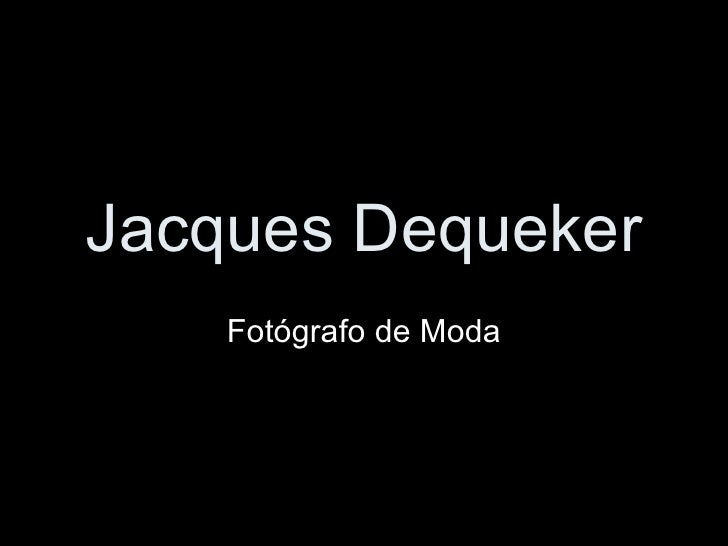 Fotógrafo Jacques dequeker