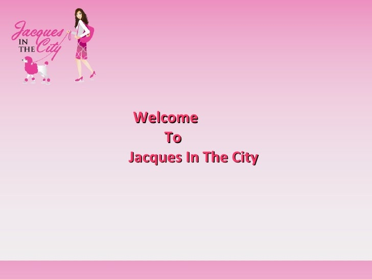 Welcome    To    Jacques In The City