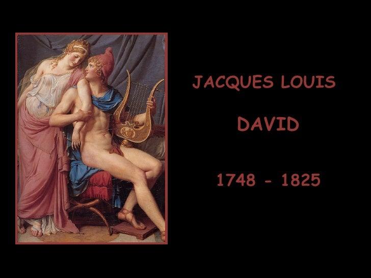 JACQUES LOUIS DAVID 1748 - 1825