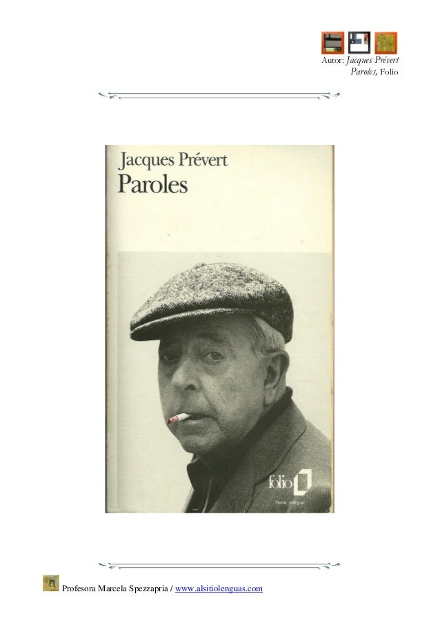 Autor: Jacques Prévert  Paroles, Folio  Profesora Marcela Spezzapria / www.alsitiolenguas.com