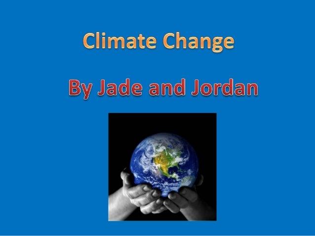 Jade and jordan climate change