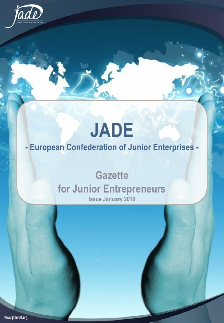 JADE - European Confederation of Junior Enterprises -                     Gazette          for Junior Entrepreneurs       ...
