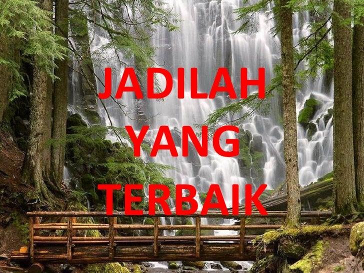 JADILAH YANGTERBAIK