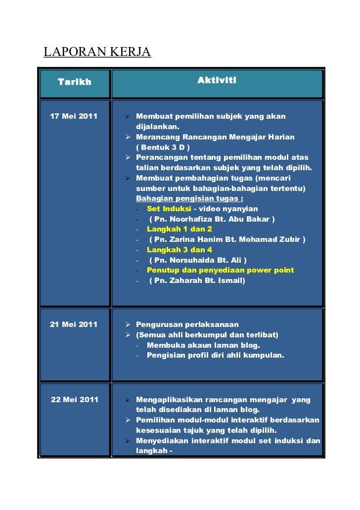 LAPORAN KERJA Tarikh                         Aktiviti17 Mei 2011    Membuat pemilihan subjek yang akan                dij...