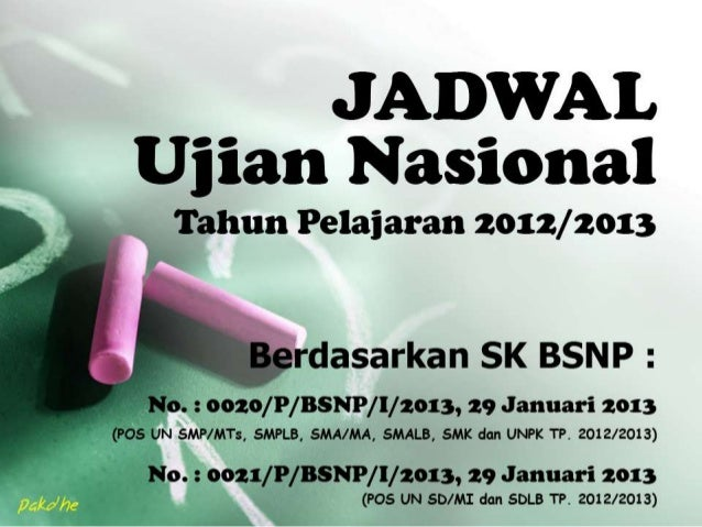 Jadwal Ujian Nasional Tahun Pelajaran 2012/2013