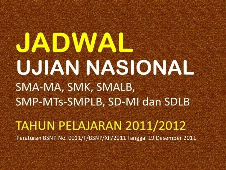 Peraturan BSNP No. 0011/P/BSNP/XII/2011 Tanggal 19 Desember 2011