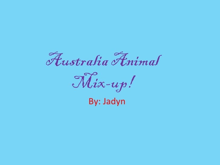 Australia Animal  Mix-up!      By: Jadyn