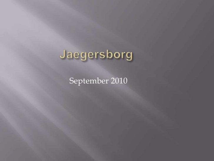 Jaegersborg<br />September 2010<br />