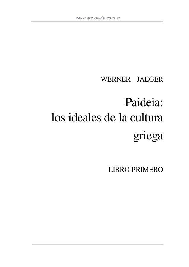 Jaeger, werner   paideia libro primero-los ideales de la cultura griega - fondo cultura economica