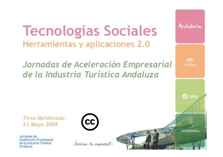 Tecnologías Sociales Herramientas y aplicaciones 2.0  Jornadas de Aceleración Empresarial de la Industria Turística Andalu...