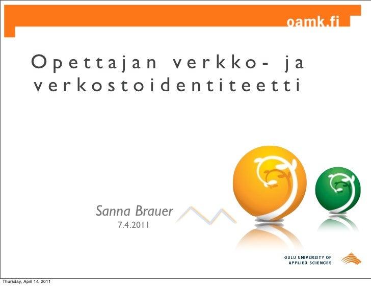 Opettajan verkko- ja             verkostoidentiteetti                           Sanna Brauer                              ...