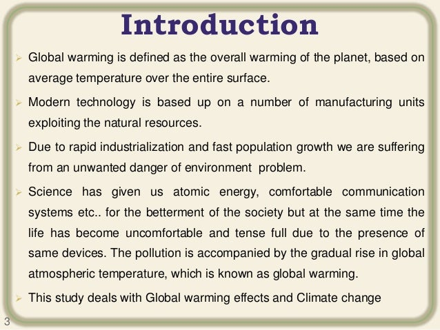 an introduction to and an analysis of the global warming An introduction to global warming for students in grades 6-8 global warming this term refers to the general increase in the earth's average tempera-ture caused by the presence of greenhouse gases in the atmosphere, which causes changes in climate patterns across the globe.