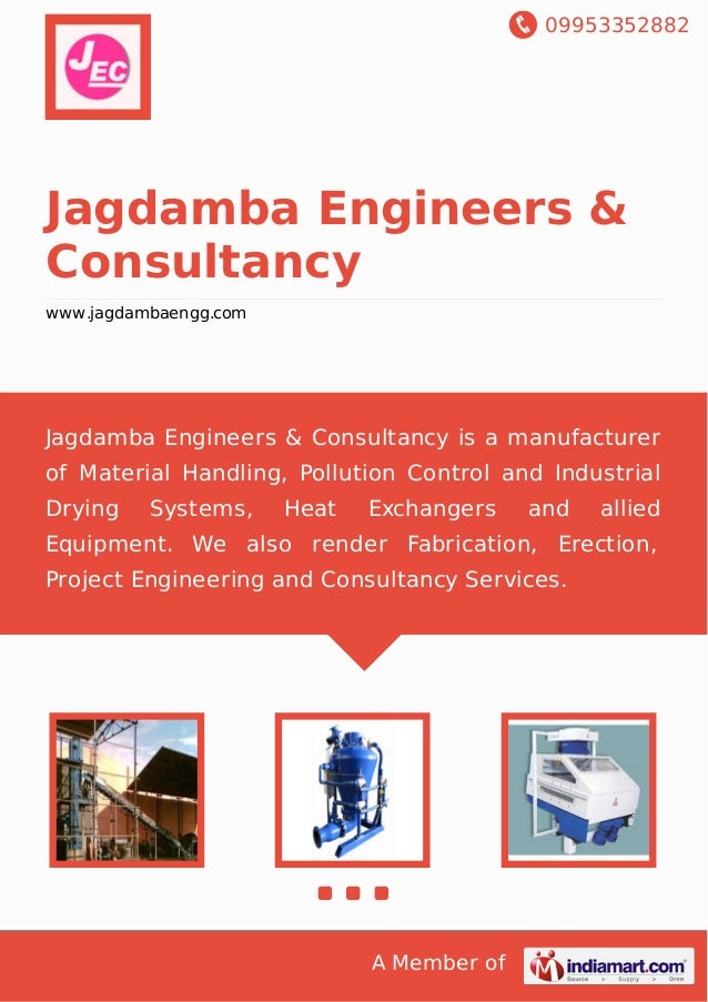 09953352882 A Member of Jagdamba Engineers & Consultancy www.jagdambaengg.com Jagdamba Engineers & Consultancy is a manufa...