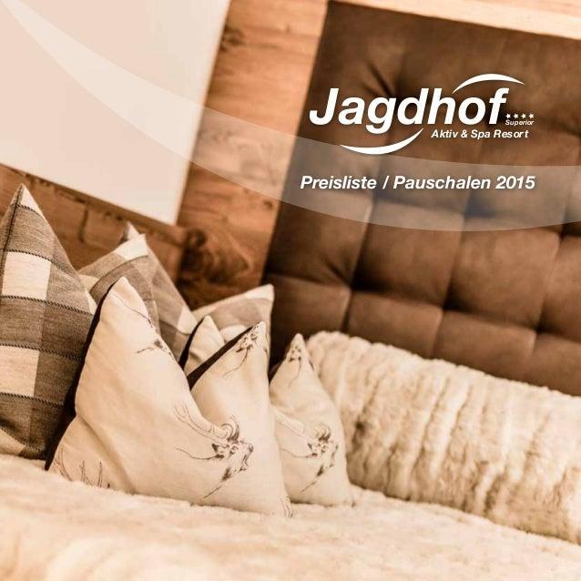 JagdhofAktiv & Spa Resort Superior Preisliste / Pauschalen 2015