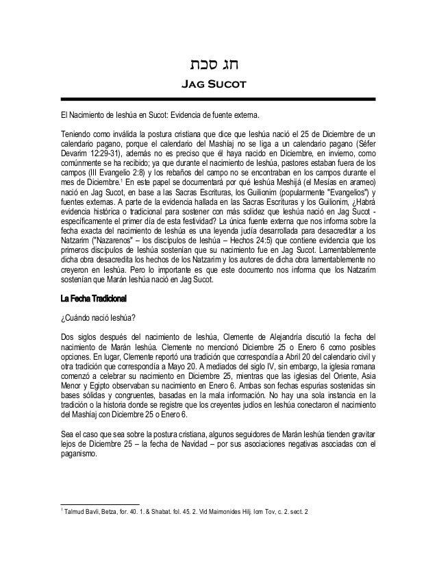 חגסכת Jag Sucot El Nacimiento de Ieshúa en Sucot: Evidencia de fuente externa. Teniendo como inválida la postura crist...