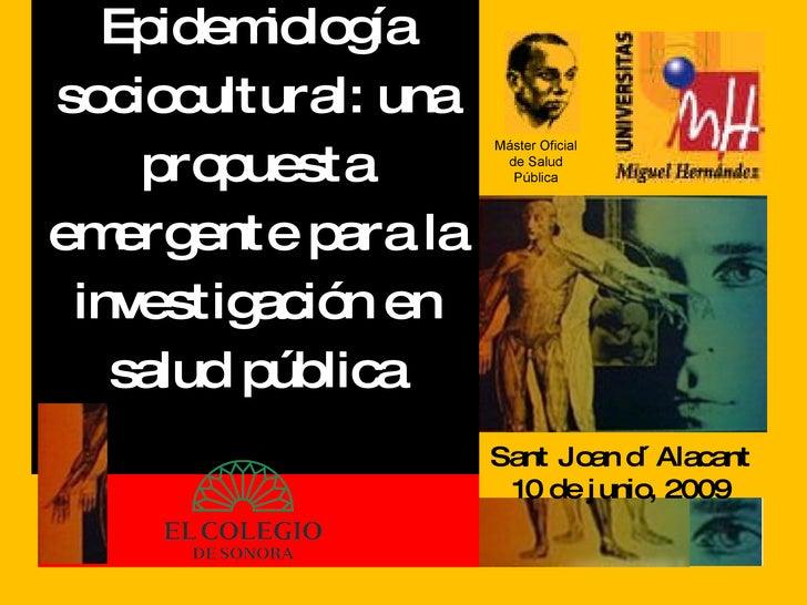Jesús Armando Haro Epidemiología sociocultural: una propuesta emergente para la investigación en salud pública Sant Joan d...