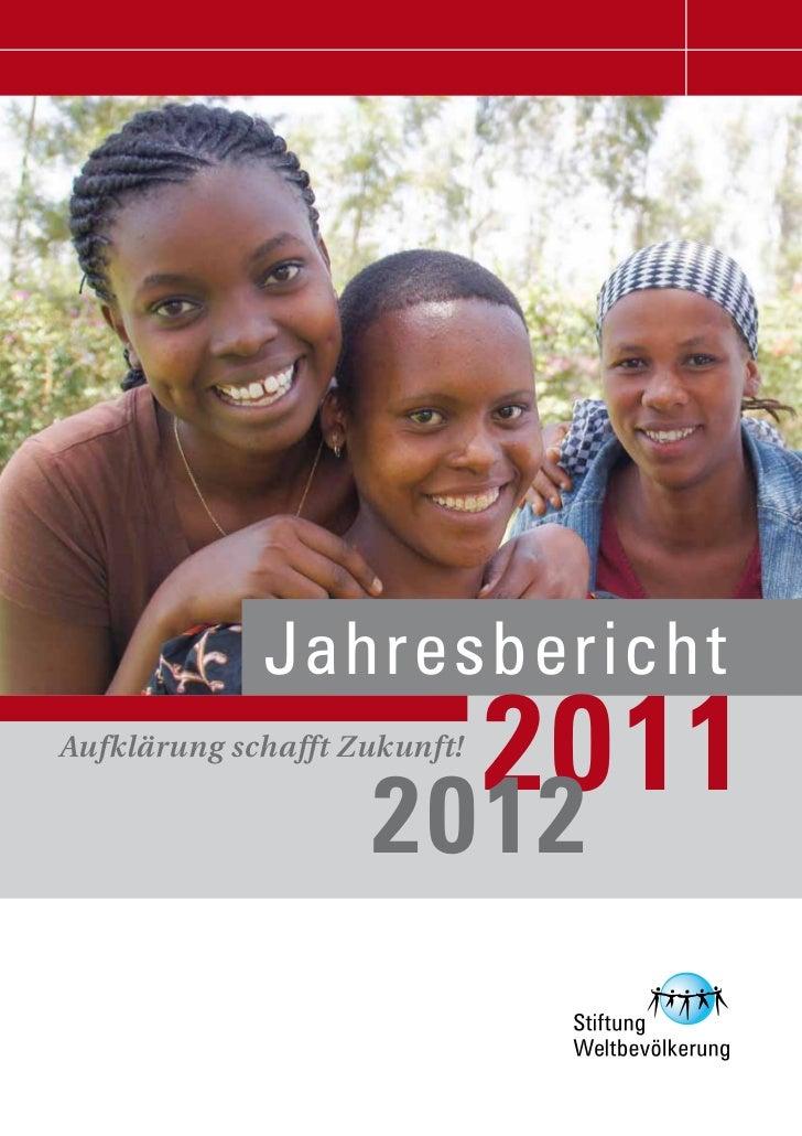 J a hresbericht                      2011Aufklärung schafft Zukunft!                    2012