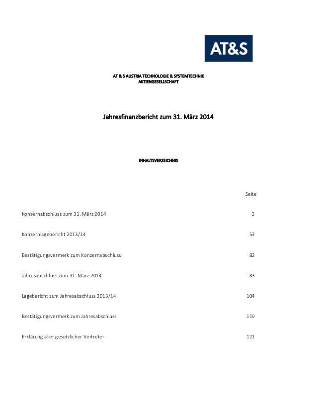 AT & S AUSTRIA TECHNOLOGIE & SYSTEMTECHNIK AKTIENGESELLSCHAFT Jahresfinanzbericht zum 31. März 2014 INHALTSVERZEICHNIS Sei...