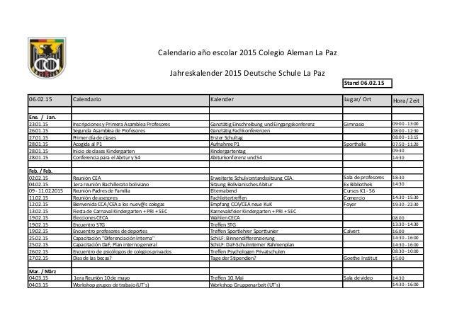 Stand 06.02.15 06.02.15 Calendario Kalender Lugar/ Ort Hora/ Zeit Ene. / Jan. 23.01.15 Inscripciones y Primera Asamblea Pr...