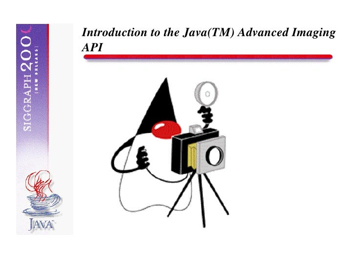 Introduction to the Java(TM) Advanced Imaging API