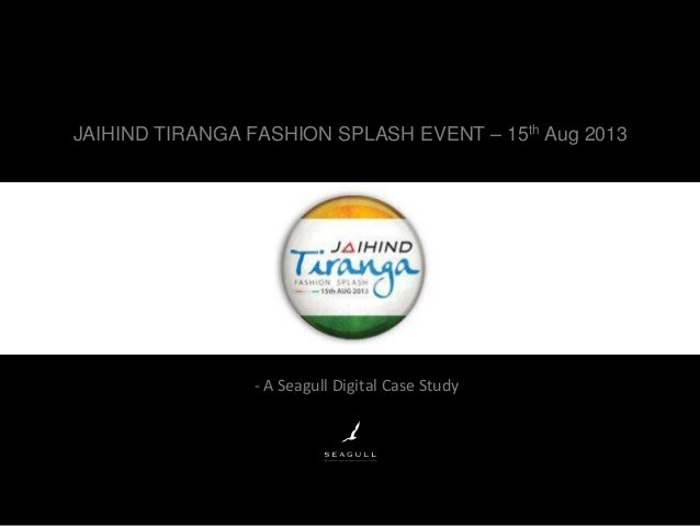 JAIHIND TIRANGA FASHION SPLASH EVENT – 15th Aug 2013 - A Seagull Digital Case Study